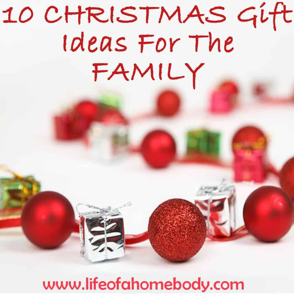 SHOPPING FOR GIFTS FOR A FAMILY CAN BE SO MUCH FUN!  sc 1 st  Life of a Homebody & 10 Christmas Gift Ideas for the Family · Life of a Homebody