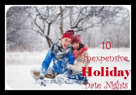 10 Inexpensive Holiday Date Nights!