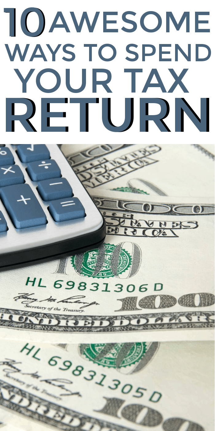 I love these ideas on how to spend your tax return! #taxrefund #money