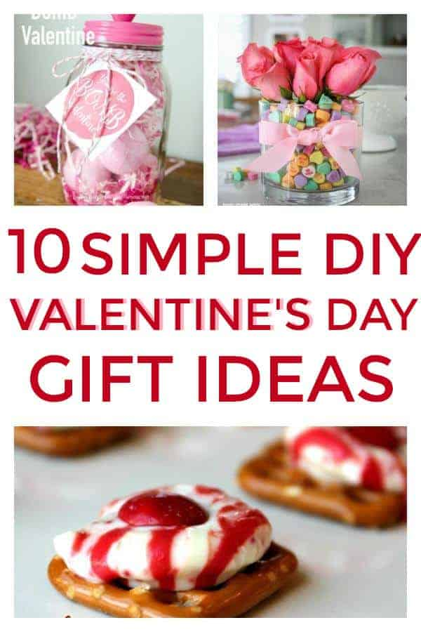 10 Simple DIY Valentine's Day Gift Ideas for the people you love! #diyvalentinesgifts #valentinesday #valentinesdaygifts