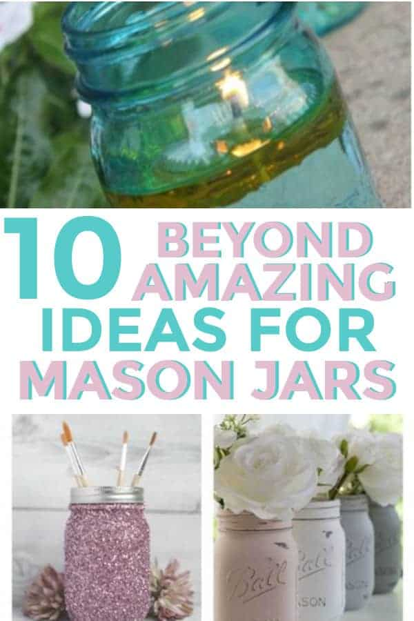 DIY Mason Jar Ideas for crafts, gifts, and decorations. #masonjars #farmhouse #homedecor #diy #diyhomedecor