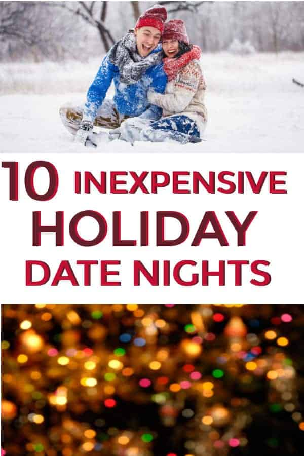 10 Cheap or free holiday date nights that are perfect for the Christmas season. #christmas #datenights #holidaydatenights #cheapdatenights