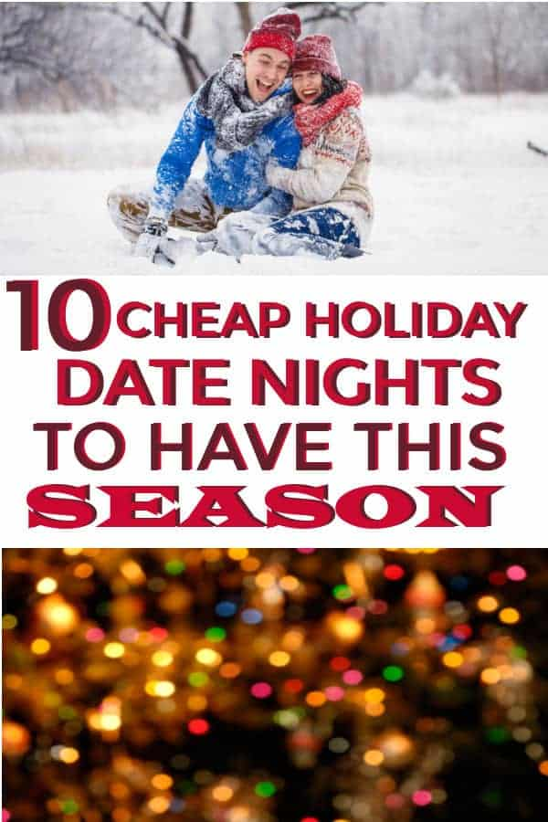 10 Cheap Holiday Date Nights to have this Christmas! #datenights #christmas #christmasdatenights #marriage #holidaydatenights