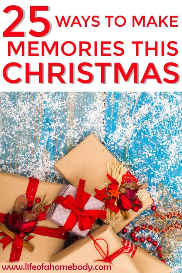 25 Ways to Make Memories this Christmas! #advent #christmasmemories #christmasactivities