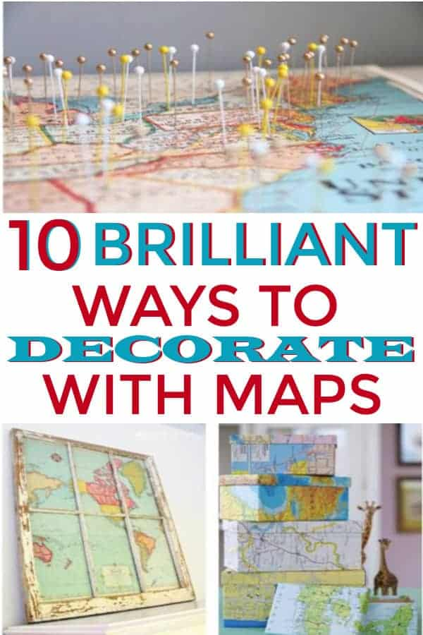10 DIY Map Decorating projects to decorate your home with! #decoratewithmaps #maps #diymaps #decoratingwithmaps