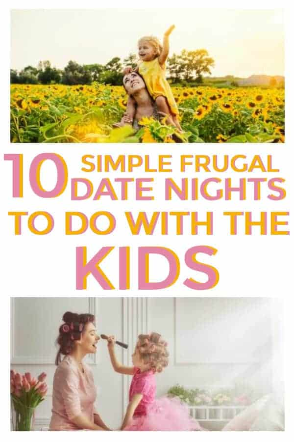 10 Date Night Ideas with kids at home and/or out. Simple, Cheap, and Fun #datenights #datenightswithkids #makingmemorieswithkids