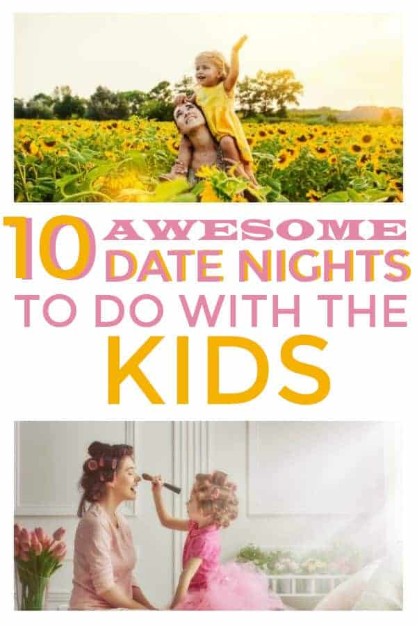 10 Awesome Date Nights with kids, many are at home date nights. #kidsdatenights #datenights #makingmemorieswithkids