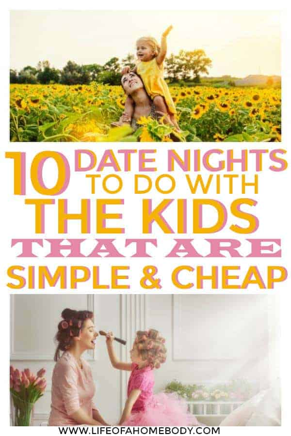 date nights to do with the kids that are simple and cheap!  #datenightwithkids #datenights #makingmemorieswithkids #intentionalparenting