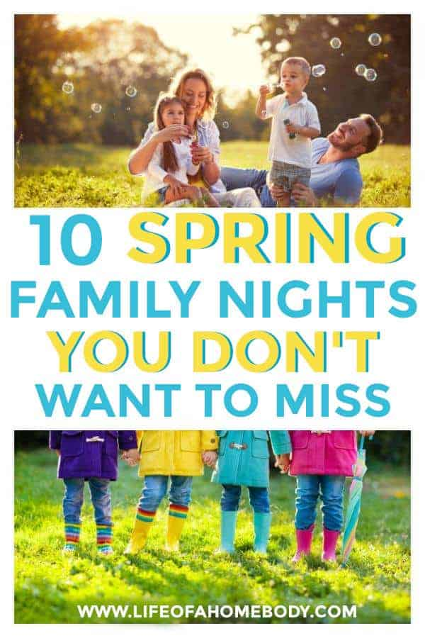 10 Spring Family Nights You don't want to miss! #familynights #springfamilynights