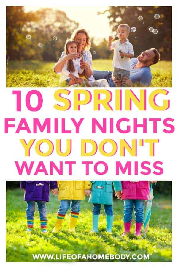 Spring Family Nights you don't want to miss! #familynights #family #makingmemorieswiththekids