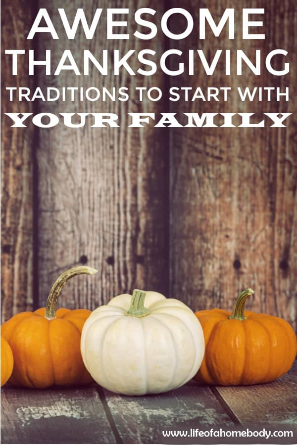 Thanksgiving Traditions to start this year with your family/kids. #thanksgiving #thanksgivingtraditons #family #memorymaking